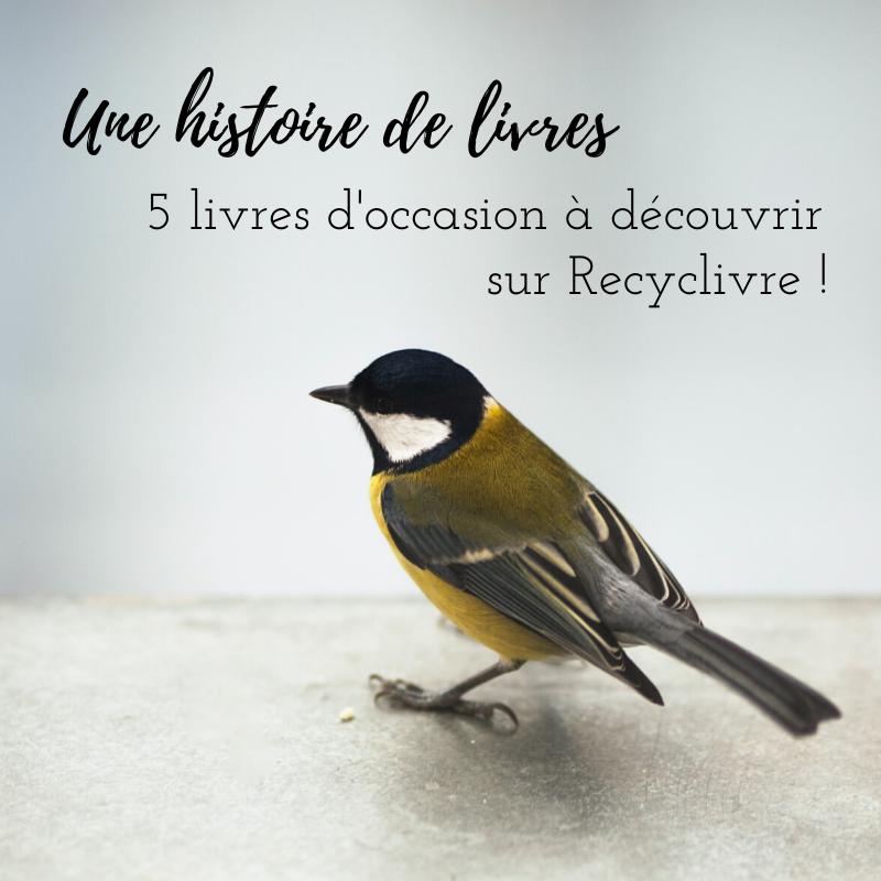 5 livres d'occasion à découvrir sur Recyclivre - le nouvel article du bird-blog d'une histoire de plumes