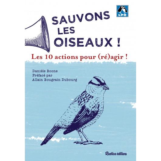 sauvons-les-oiseaux-10-actions-pour-reagir- un livre de la sélection du Bird-Blog d'une histoire de plumes