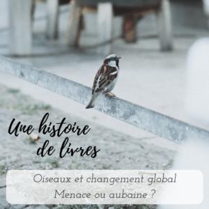 Une histoire de livres: oiseaux et changement global de jacques blondel, un livre à découvrir dans le nouvel article du Bird-Blog d'Une histoire de plumes