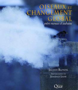 oiseaux et changement global, un ouvrage de jacques blondel, des editions quae, un nouvel article du bird-blog d'une histoire de plumes